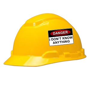 Danger I Don't Know Anything Hard Hat Helmet Sticker